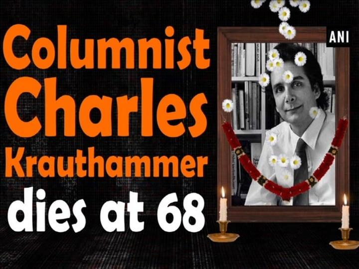 Columnist Charles Krauthammer dies at 68