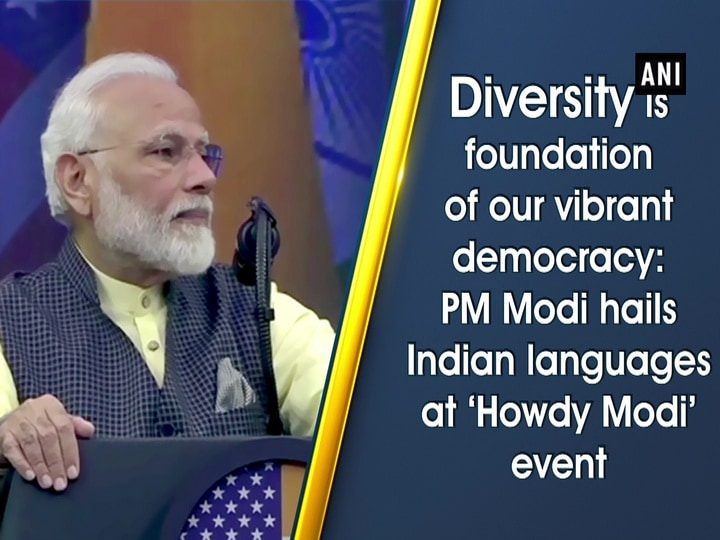 Diversity is foundation of our vibrant democracy: PM Modi hails Indian languages at 'Howdy Modi' event