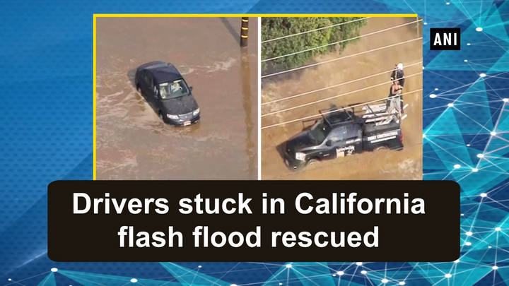 Drivers stuck in California flash flood rescued
