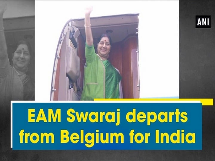 EAM Swaraj departs from Belgium for India
