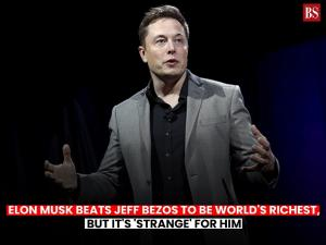 Elon Musk beats Jeff Bezos to be world's richest, but it's 'strange' for him