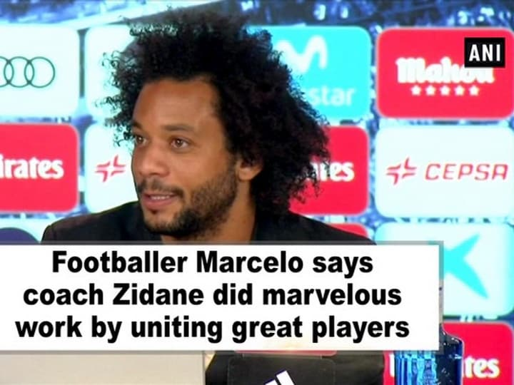 Footballer Marcelo says coach Zidane did marvelous work by uniting great players