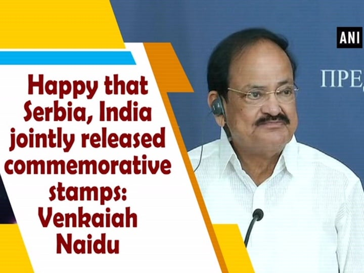 Happy that Serbia, India jointly released commemorative stamps: Venkaiah Naidu