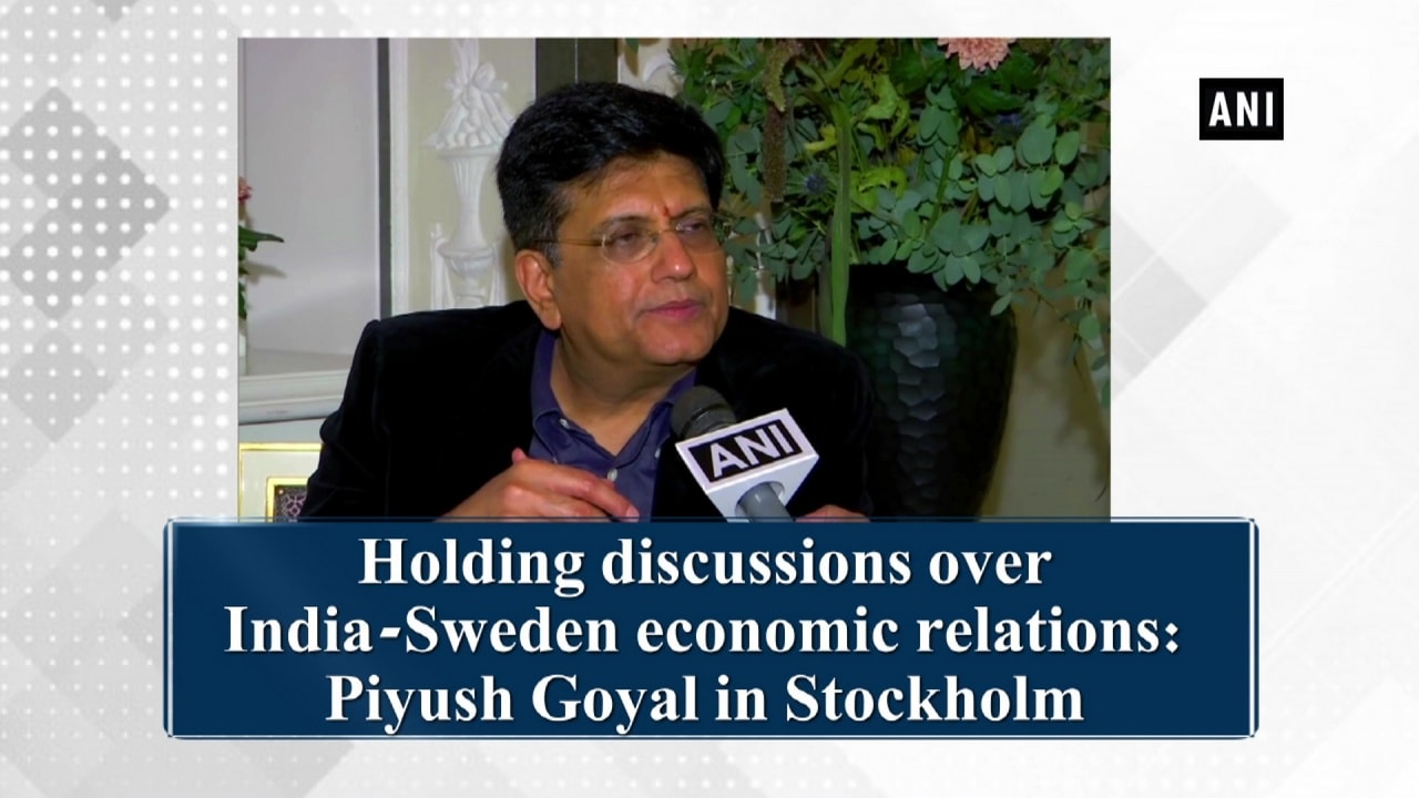 Holding discussions over India-Sweden economic relations: Piyush Goyal in Stockholm