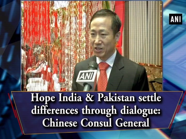 Hope India and Pakistan settle differences through dialogue: Chinese Consul General
