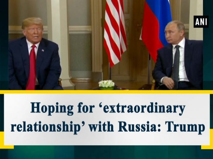 Hoping for 'extraordinary relationship' with Russia: Trump