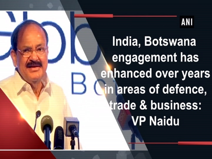 India, Botswana engagement has enhanced over years in areas of defence, trade and business: VP Naidu