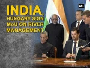 India, Hungary sign MoU on river management