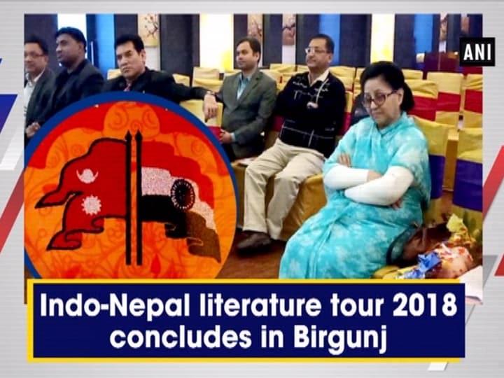 Indo-Nepal literature tour 2018 concludes in Birgunj