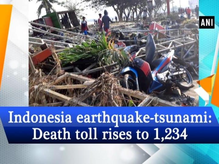 Indonesia earthquake-tsunami: Death toll rises to 1,234