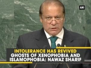 Intolerance has revived ghosts of xenophobia and Islamophobia: Nawaz Sharif
