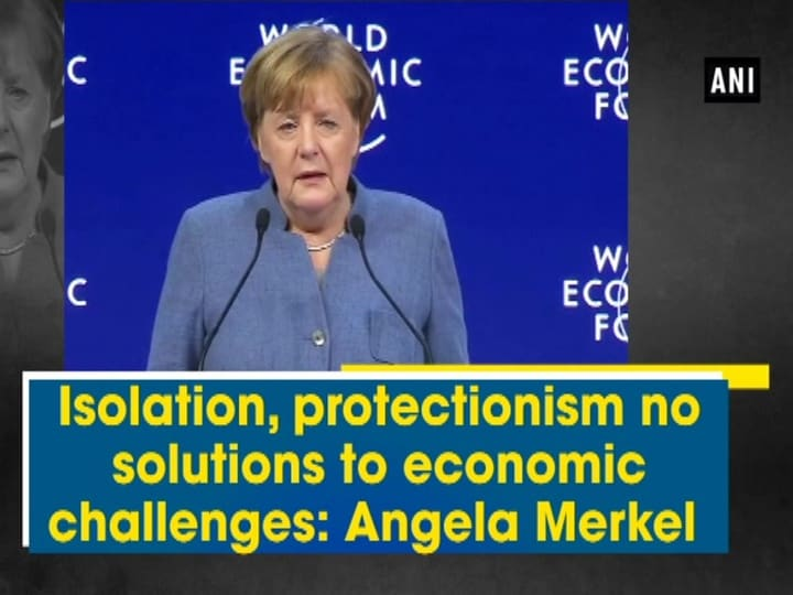 Isolation, protectionism no solutions to economic challenges: Angela Merkel