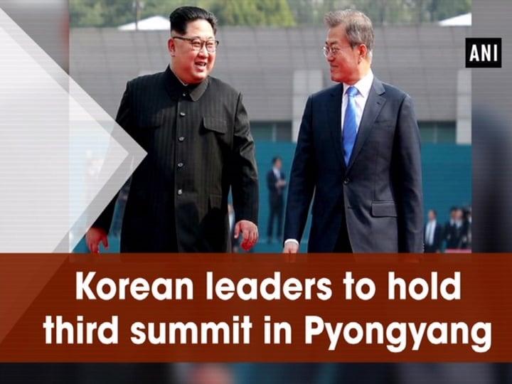 Korean leaders to hold third summit in Pyongyang