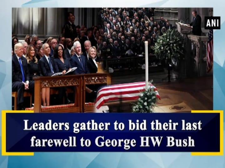 Leaders gather to bid their last farewell to George HW Bush