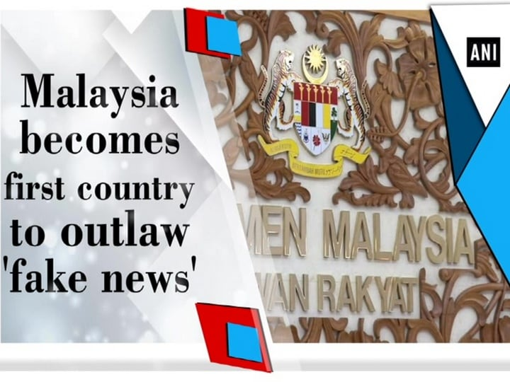 Malaysia becomes first country to outlaw 'fake news'
