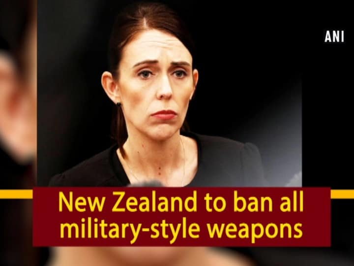 New Zealand to ban all military-style weapons