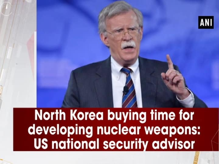 North Korea buying time for developing nuclear weapons: US national security advisor