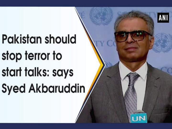 Pakistan should stop terror to start talks: says Syed Akbaruddin