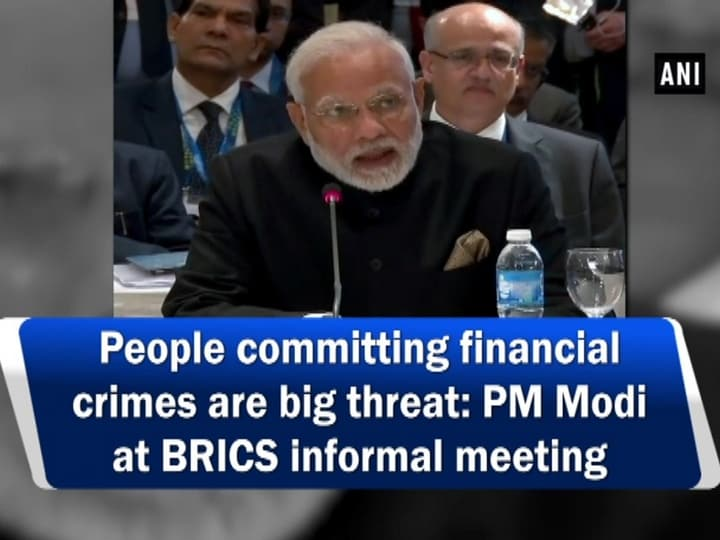 People committing financial crimes are big threat: PM Modi at BRICS informal meeting