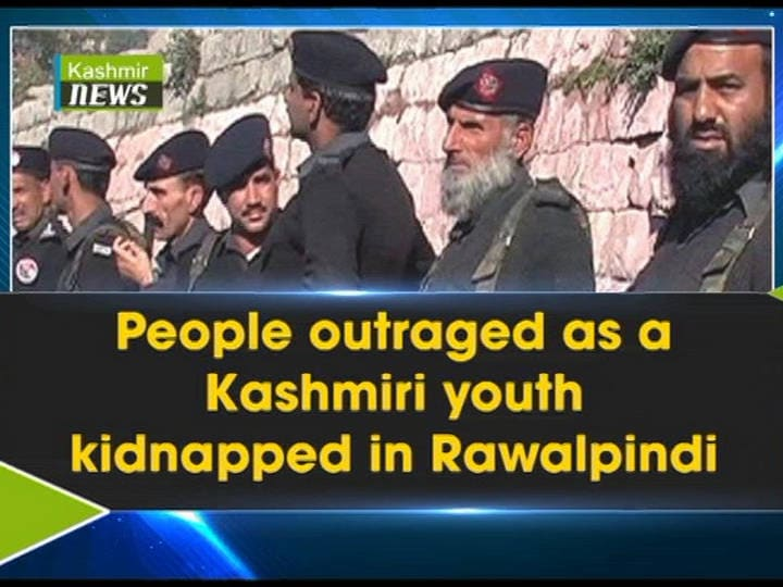 People outraged as a Kashmiri youth kidnapped in Rawalpindi
