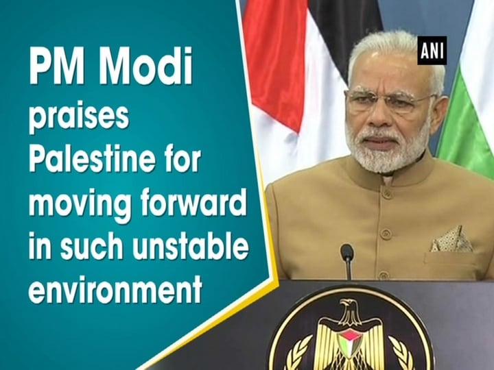 PM Modi praises Palestine for moving forward in such unstable environment