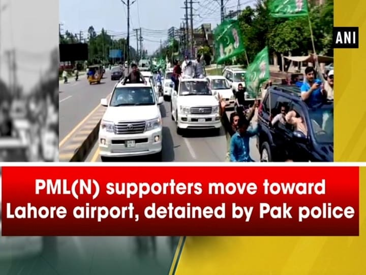 PML(N) supporters move toward Lahore airport, detained by Pak police