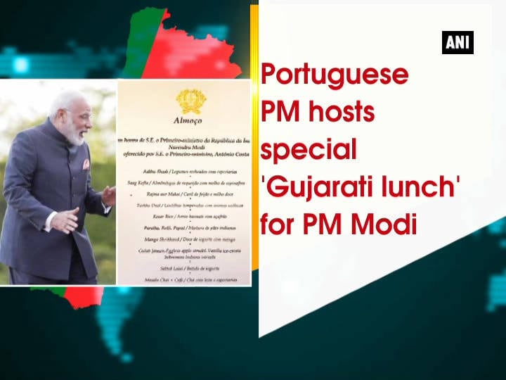 Portuguese PM hosts special 'Gujarati lunch' for PM Modi