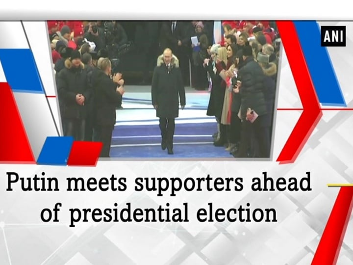 Putin meets supporters ahead of presidential election