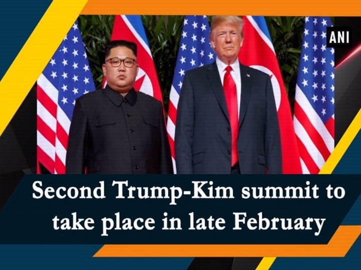 Second Trump-Kim summit to take place in late February