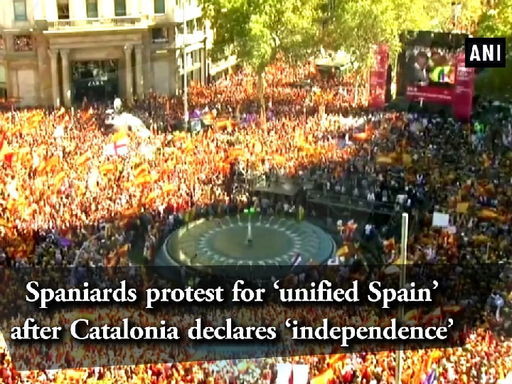 Spaniards protest for 'unified Spain' after Catalonia declares 'independence'