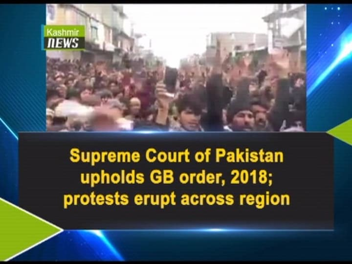 Supreme Court of Pakistan upholds GB order, 2018; protests erupt across region