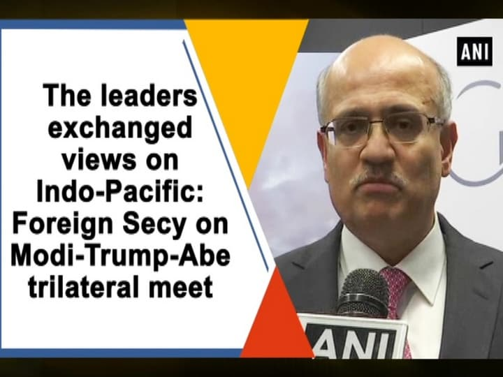 The leaders exchanged views on Indo-Pacific: Foreign Secy on Modi-Trump-Abe trilateral meet