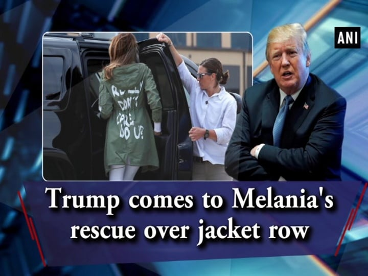 Trump comes to Melania's rescue over jacket row