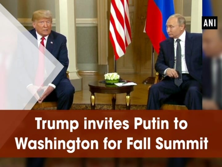 Trump invites Putin to Washington for Fall Summit
