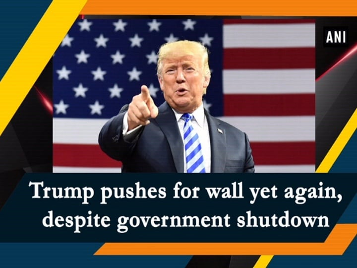 Trump pushes for wall yet again, despite government shutdown