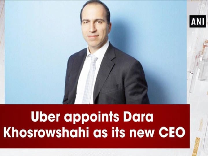 Uber appoints Dara Khosrowshahi as its new CEO