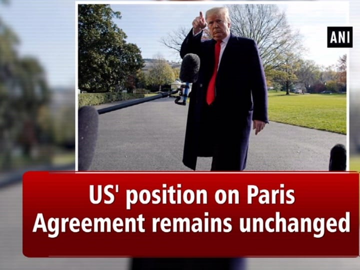 US' position on Paris Agreement remains unchanged