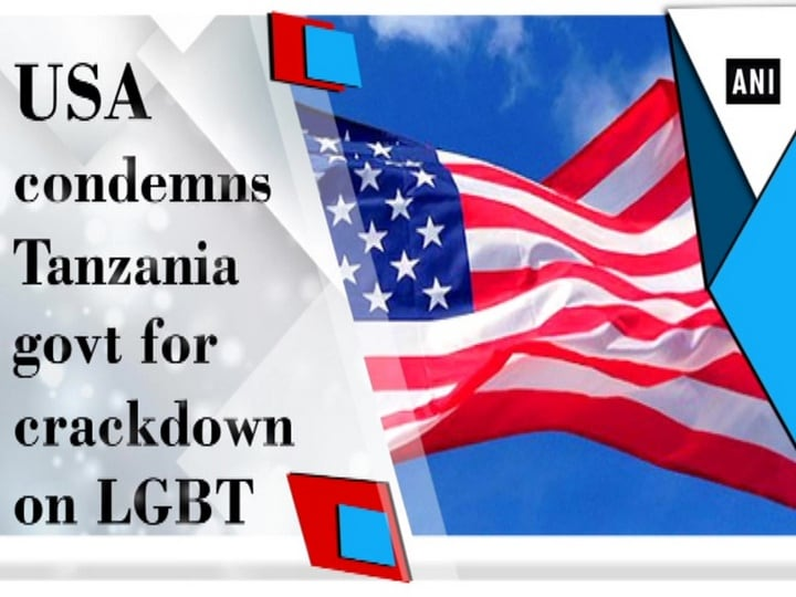USA condemns Tanzania govt for crackdown on LGBT