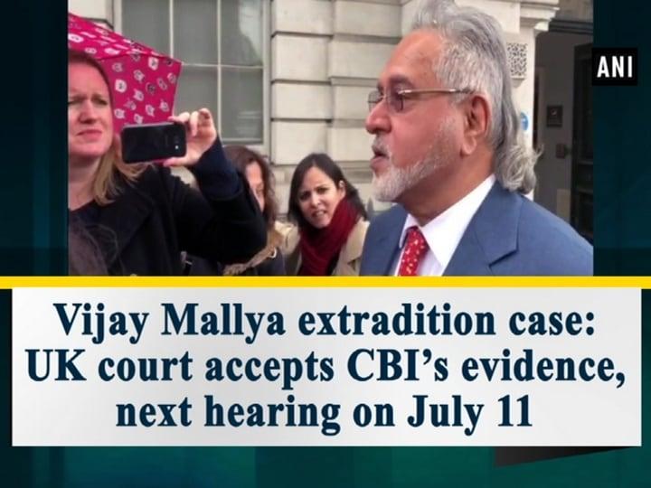 Vijay Mallya extradition case: UK court accepts CBI's evidence, next hearing on July 11