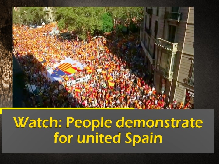 Watch: People demonstrate for united Spain
