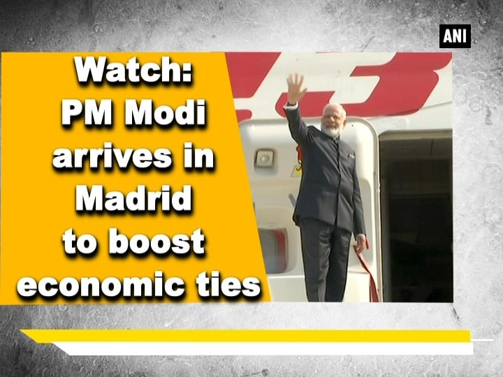Watch: PM Modi arrives in Madrid to boost economic ties