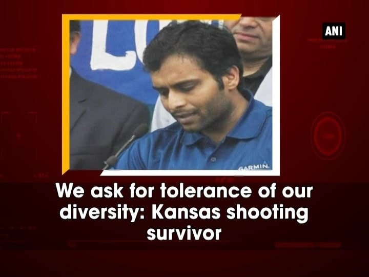 We ask for tolerance of our diversity: Kansas shooting survivor