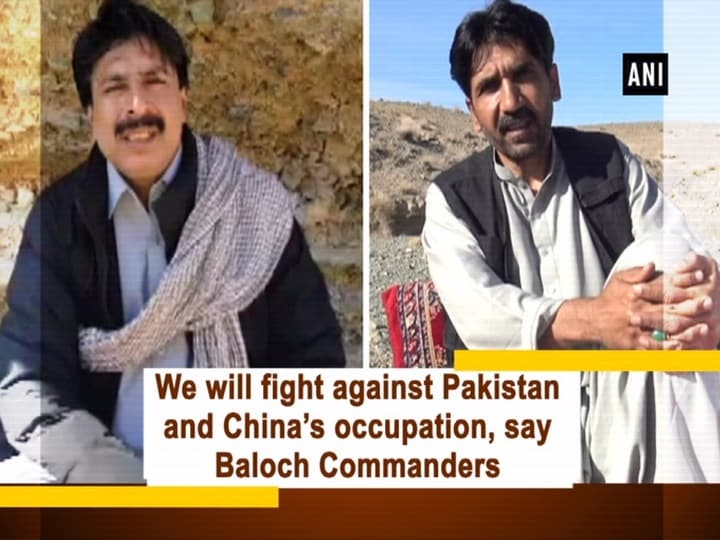 We will fight against Pakistan and China's occupation, say Baloch Commanders