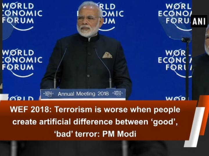 WEF 2018: Terrorism is worse when people create artificial difference between 'good', 'bad' terror: PM Modi