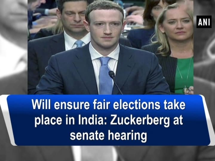 Will ensure fair elections take place in India: Zuckerberg at senate hearing