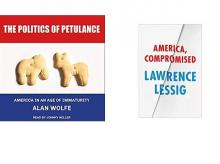 BOOKS, BOOK REVIEW, THE POLITICS OF PETULANCE, AMERICA COMPROMISED