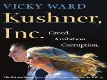 Kushner Inc: Greed. Ambition. Corruption
