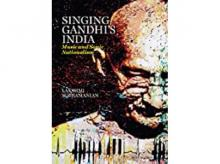 Singing Gandhi's India: Music And Sonic Nationalism