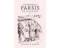 Pioneering Parsis of Calcutta