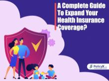 A Complete Guide to Expand Your Health Insurance Coverage